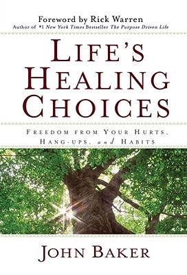 Image for LIFE'S HEALING CHOICES FREEDOM FROM YOUR HURTS, HANG-UPS AND HABITS