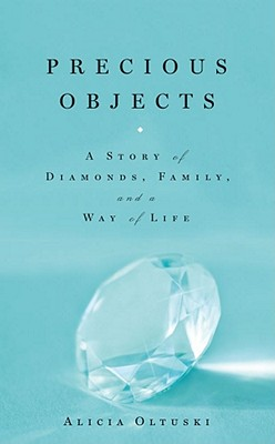 Image for Precious Objects: A Story of Diamonds, Family, and a Way of Life