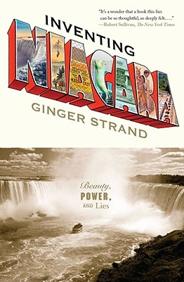 Image for Inventing Niagara: Beauty, Power, and Lies