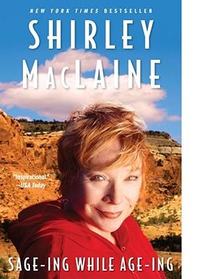 Sage-ing While Age-ing, MacLaine, Shirley