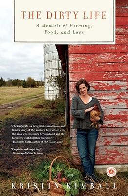 The Dirty Life: A Memoir of Farming, Food, and Love, Kristin Kimball