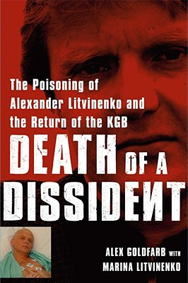 Image for Death of a Dissident: The Poisoning of Alexander Litvinenko and the Return of the KGB