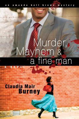 Murder, Mayhem & a Fine Man, Claudia Mair Burney