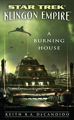 A Burning House (Star Trek: Klingon Empire), Keith R. A. DeCandido