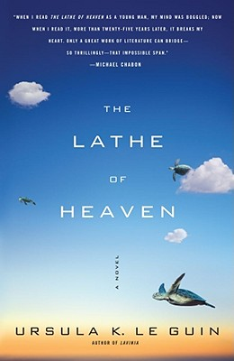 The Lathe Of Heaven: A Novel, Le Guin, Ursula  K.