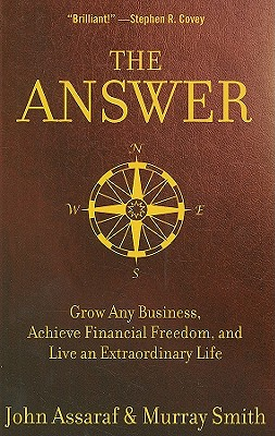 Image for The Answer: Grow Any Business, Achieve Financial Freedom, and Live an Extraordinary Life