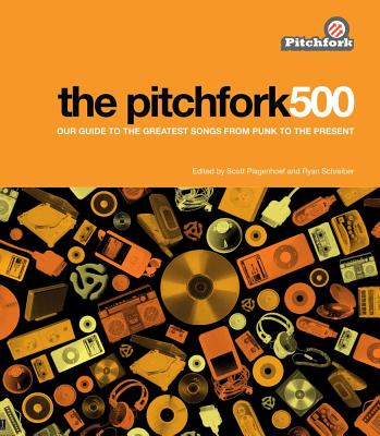 Image for The Pitchfork 500: Our Guide to the Greatest Songs from Punk to the Present