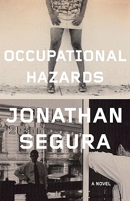Occupational Hazards: A Novel, Segura, Jonathan