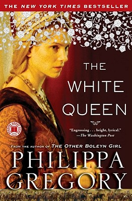 The White Queen: A Novel (Cousins' War), Philippa Gregory