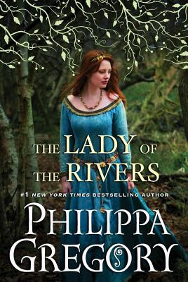 The Lady of the Rivers (The Cousins' War), Philippa Gregory