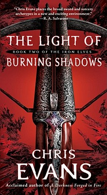 The Light of Burning Shadows: Book Two of the Iron Elves, Chris Evans