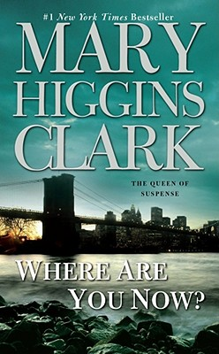 Where Are You Now?, Clark, Mary Higgins