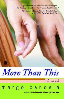More Than This: A Novel, Margo Candela