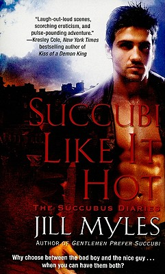 Succubi Like It Hot (The Succubus Diaries), Jill Myles