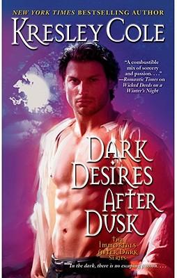 Dark Desires After Dusk (The Immortals After Dark, Book 5), Kresley Cole