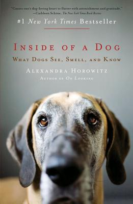 Image for INSIDE OF A DOG WHAT DOGS SEE, SMELL, AND KNOW