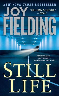 Still Life: A Novel, Joy Fielding