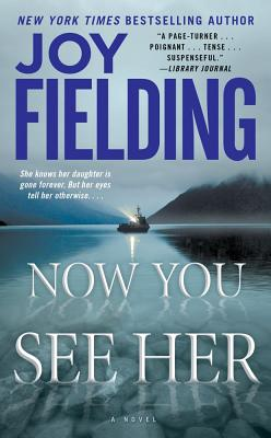 Now You See Her, Joy Fielding