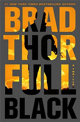 Full Black: A Thriller (Scot Harvath), Thor, Brad