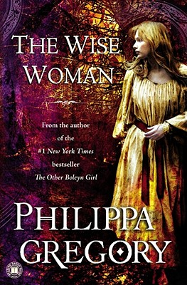 The Wise Woman: A Novel, PHILIPPA GREGORY