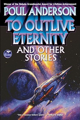 To Outlive Eternity, Poul Anderson