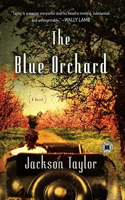 The Blue Orchard: A Novel, Taylor, Jackson