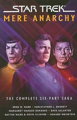 """Star Trek: Mere Anarchy, """"Barr, Mike W., L., Christopher Bennett, Wander, Margaret Bonanno, Dilmore, Kevin, Galanter, Dave, Ward, Dayton, Weinstein, Howard"""""""