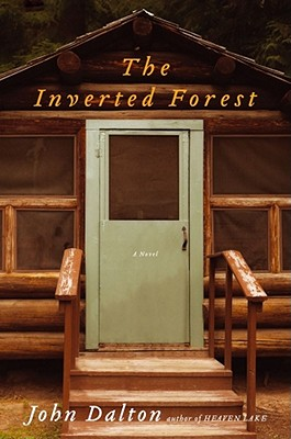 The Inverted Forest: A Novel, Dalton, John