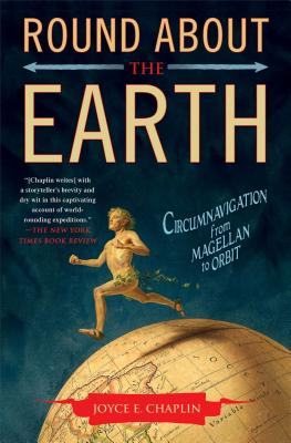 Image for Round About the Earth: Circumnavigation from Magellan to Orbit