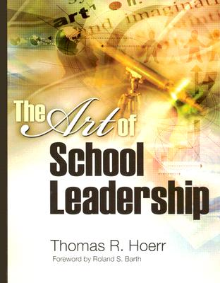 The Art of School Leadership, Hoerr, Thomas R.