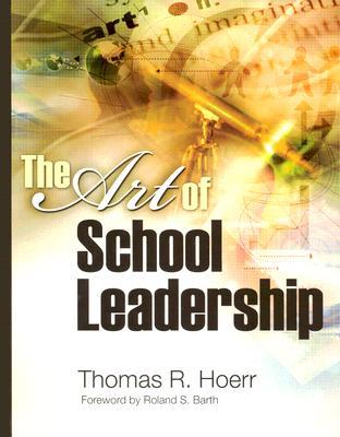The Art of School Leadership, Hoerr, Thomas R.