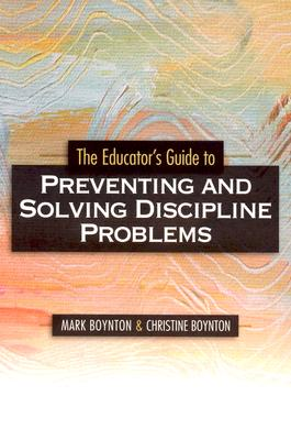 Image for The Educator's Guide to Preventing and Solving Discipline Problems