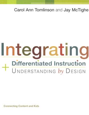 Image for Integrating Differentiated Instruction & Understanding by Design (Connecting Content and Kids)