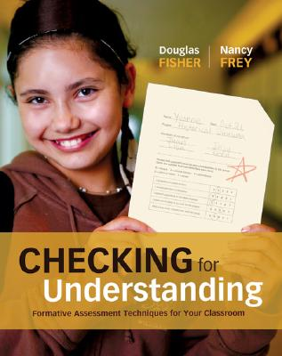 Checking for Understanding: Formative Assessment Techniques for Your Classroom (Professional Development), Fisher, Douglas; Frey, Nancy