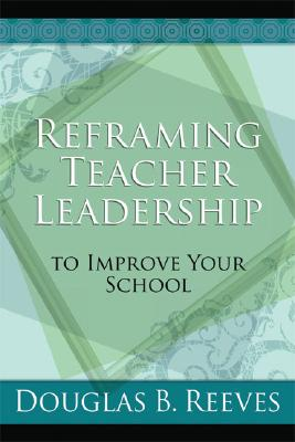 Image for Reframing Teacher Leadership to Improve Your School