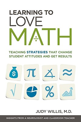 Image for Learning to Love Math: Teaching Strategies That Change Student Attitudes and Get Results