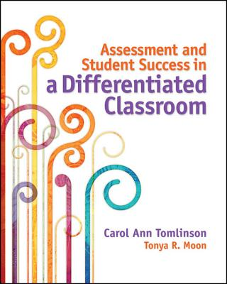 Image for Assessment and Student Success in a Differentiated Classroom