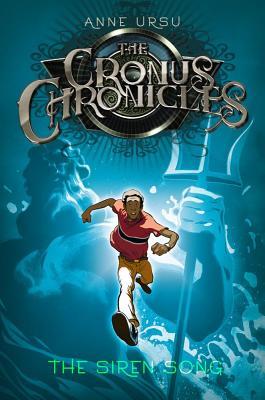 The Siren Song (Cronus Chronicles, Book Two), Ursu, Anne