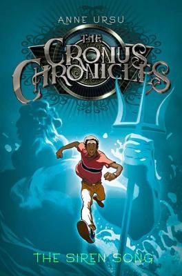 The Siren Song (Cronus Chronicles), Anne Ursu, Eric Fortune