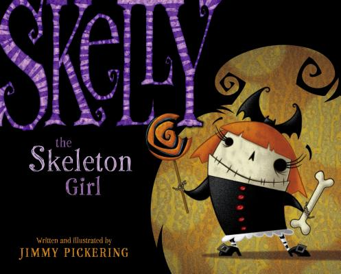 "Skelly the Skeleton Girl, ""Pickering, Jimmy"""