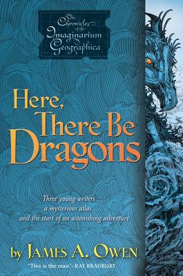 Image for Here, There Be Dragons (Chronicles of the Imaginarium Geographica)