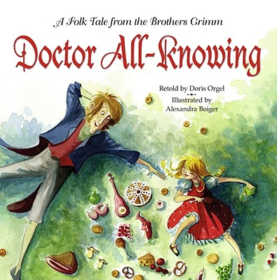 Doctor All-Knowing: A Folk Tale from the Brothers Grimm (Richard Jackson Books (Atheneum Hardcover))