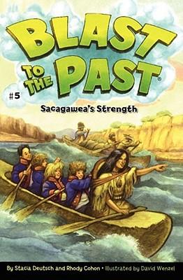 "Sacagawea's Strength (Blast to the Past), ""Deutsch, Stacia, Cohon, Rhody"""