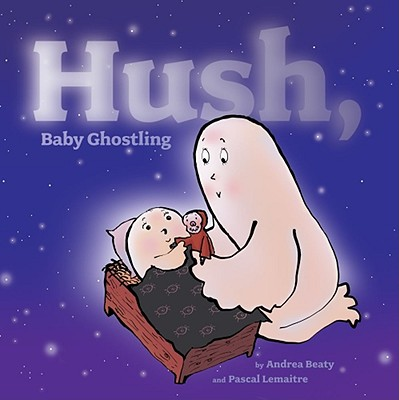 """Hush, Baby Ghostling"", ""Beaty, Andrea"""