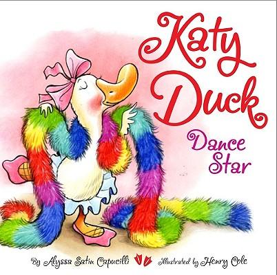 """Katy Duck, Dance Star"", ""Capucilli, Alyssa Satin"""
