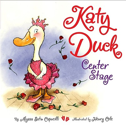 """Katy Duck, Center Stage"", ""Capucilli, Alyssa Satin"""
