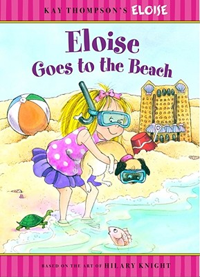 "Eloise Goes to the Beach, ""Thompson, Kay, Knight, Hilary,"""