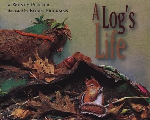A Log's Life, Pfeffer, Wendy