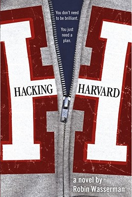 Hacking Harvard: A Novel, Wasserman, Robin