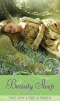 Beauty Sleep: A Retelling of 'Sleeping Beauty' (Once Upon a Time), Cameron Dokey